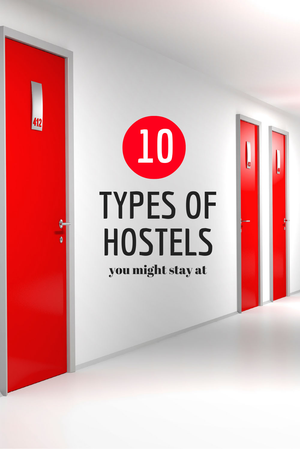 10 Types of Hostels You Might Stay At When Traveling