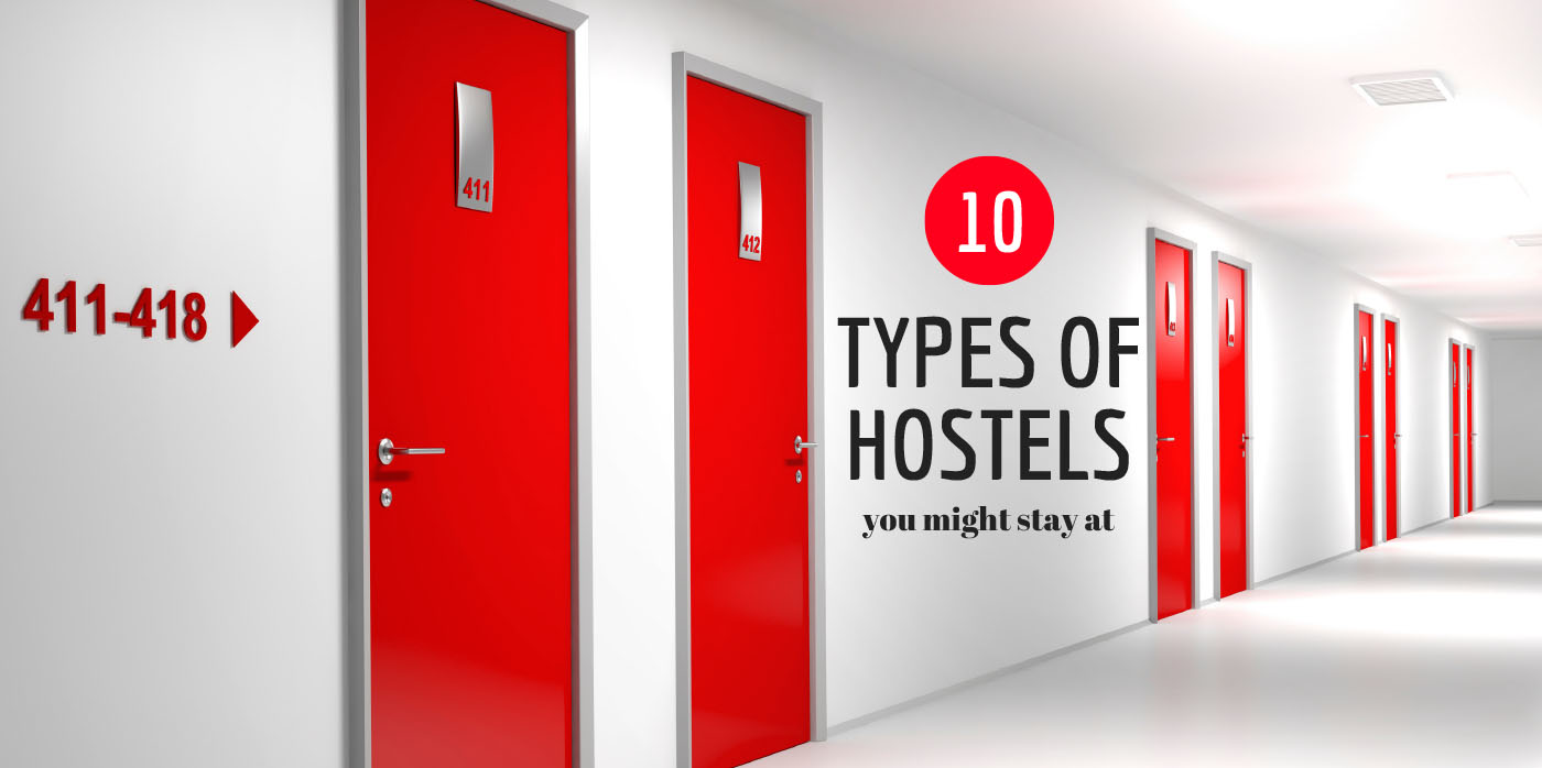 10 Types of Hostels You Might Stay At