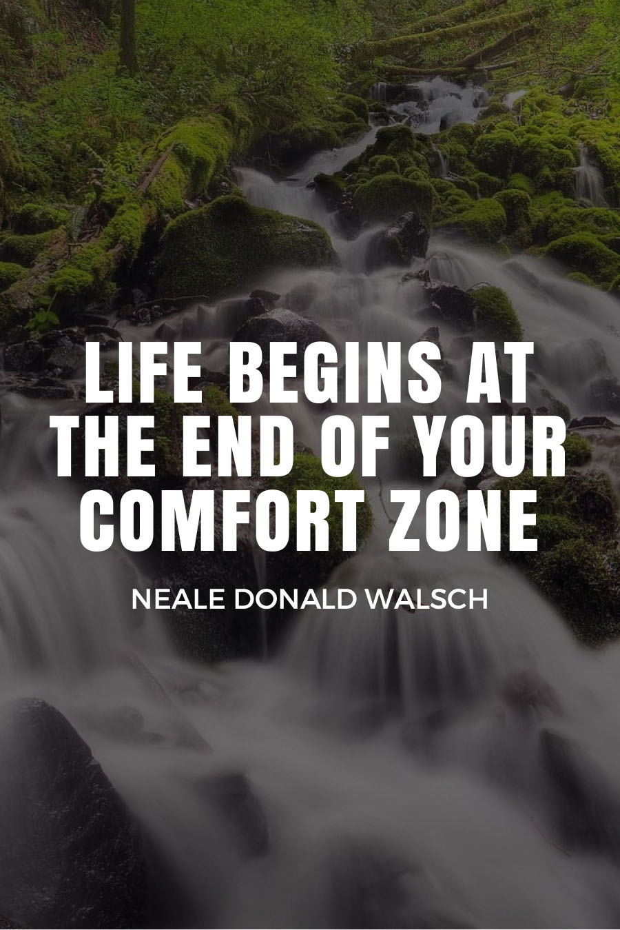 Five Quotes About Travel Fears - LIFE BEGINS AT THE END OF YOUR COMFORT ZONE - NEALE DONALD WALSCH