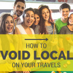 How to Avoid Locals on Your Travels