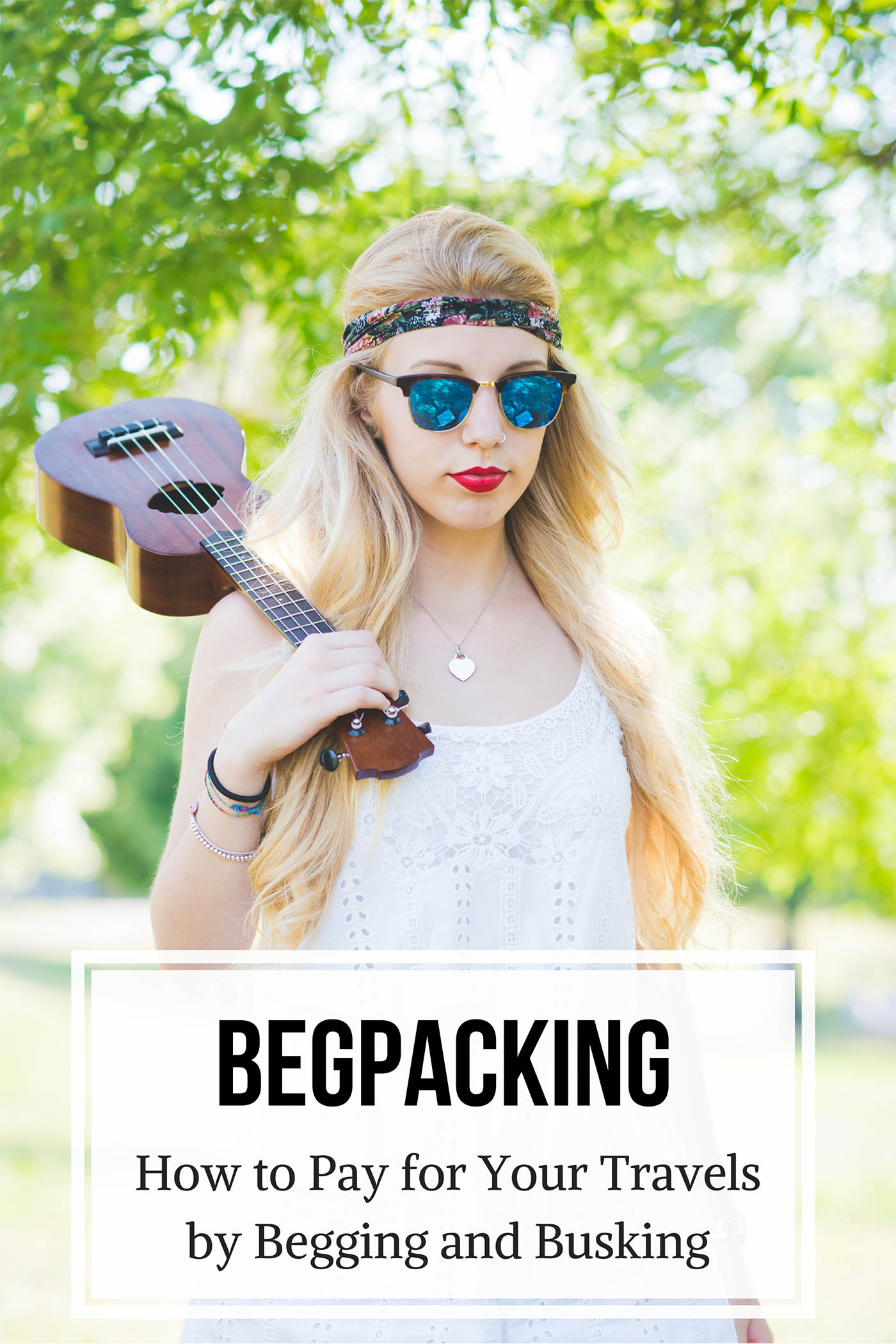 Begpacking: How to Pay for Your Travels by Begging and Busking