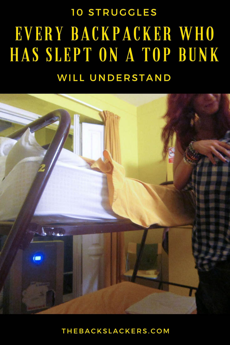 10 Struggles Every Backpacker Who Has Slept on a Top Bunk in a hostel dorm room will Understand